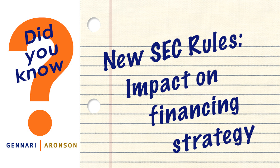New SEC Rules: Impact on financing strategy Post Image